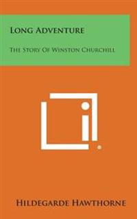 Long Adventure: The Story of Winston Churchill