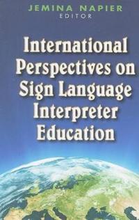 International Perspectives on Sign Language Interpreter Education