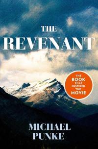Revenant - the bestselling book that inspired the award-winnning movie