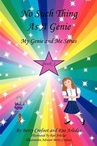 No Such Thing as a Genie - My Genie and Me Series Book 1