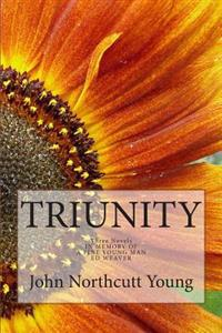 Triunity: Three Novels