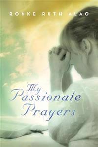My Passionate Prayers