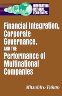 Financial Integration, Corporate Governance, and the Performance of Multinational Companies