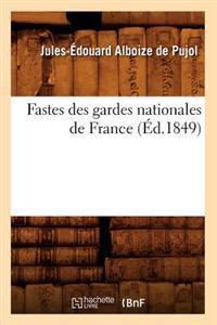 Fastes Des Gardes Nationales de France (�d.1849)