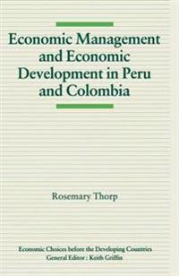 Economic Management and Economic Development in Peru and Colombia