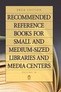 Recommended Reference Books for Small and Medium-Sized Libraries and Media Centers, 2014