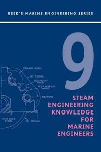 Reed's Steam Engineering Knowledge for Marine Engineers