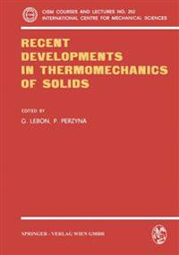 Recent Developments in Thermomechanics of Solids