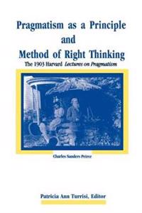 Pragmatism As a Principle and Method of Right Thinking
