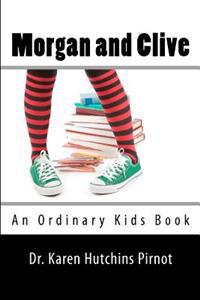 Morgan and Clive: An Ordinary Kids Book