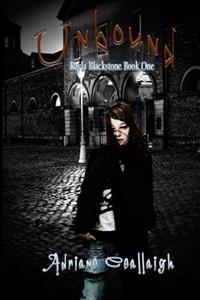 Unbound: Kayla Blackstone Book One