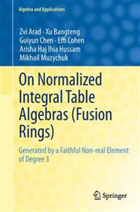 On Normalized Integral Table Algebras Fusion Rings