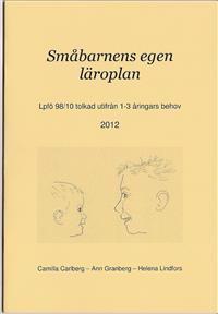 SMÅBARNENS EGEN LÄROPLAN - LPFÖ 98/10 TOLKAD UTIFRÅN 1-3 ÅRINGARS BEHOV