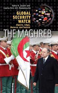 Global Security Watch the Maghreb