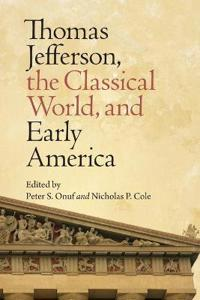 Thomas Jefferson, the Classical World and Early America