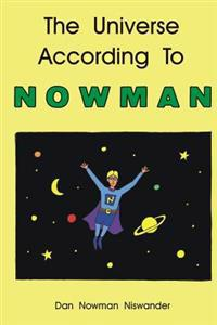 The Universe According to Nowman
