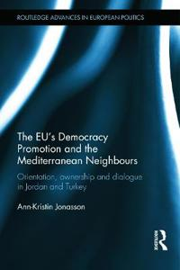 The EU's Democracy Promotion and the Mediterranean Neighbours