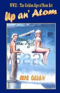 Up An' Atom: WWII: The Golden Age of Nose Art