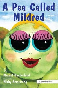 Pea called mildred - a story to help children pursue their hopes and dreams
