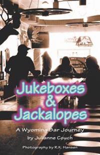 Jukeboxes & Jackalopes, a Wyoming Bar Journey