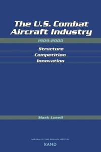 The U.S. Combat Aircraft Industry