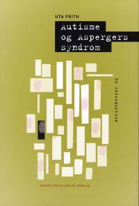 Autisme og Aspergers syndrom; en introduktion