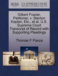 Gilbert Frazier, Petitioner, V. Stanton Kaplan, Etc., et al. U.S. Supreme Court Transcript of Record with Supporting Pleadings