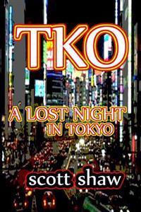 TKO: A Lost Night in Tokyo