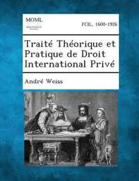 Traite Theorique Et Pratique de Droit International Prive