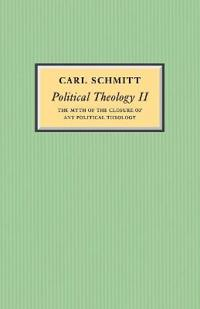 Political Theology II: The Myth of the Closure of Any Political Theology