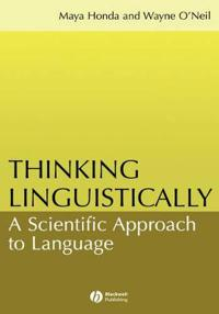 Thinking Linguistically: A Scientific Approach to Language