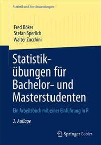 Statistik bungen F r Bachelor- Und Masterstudenten