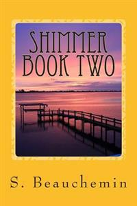 Shimmer Book Two: Book Two of the Children of the Early Imbrian Epoch Trilogy