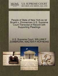 People of State of New York Ex Rel Bryant V. Zimmerman U.S. Supreme Court Transcript of Record with Supporting Pleadings