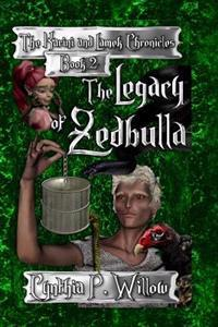 The Legacy of Zedbulla: The Karini and Lamek Chronicles