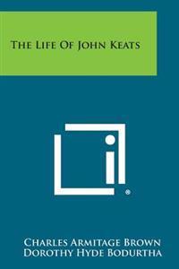 The Life of John Keats