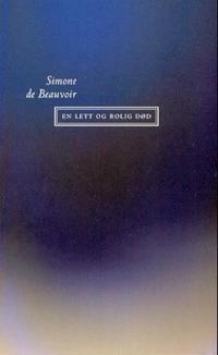 En lett og rolig død - Simone de Beauvoir pdf epub