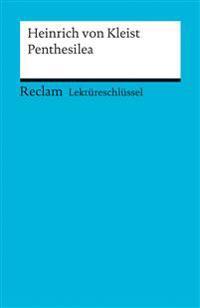 Lektüreschlüssel zu Heinrich von Kleist: Penthesilea
