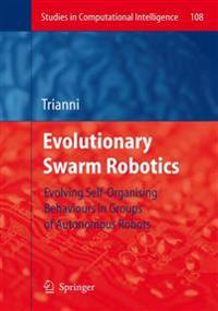 Evolutionary Swarm Robotics