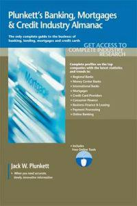 Plunkett's Banking, Mortgages & Credit Industry Almanac 2011