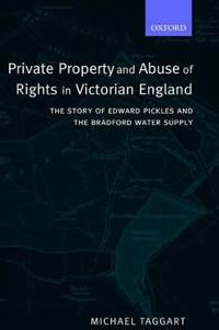 Private Property and Abuse of Rights in Victorian England