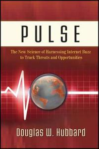 Pulse: The New Science of Harnessing Internet Buzz to Track Threats and Opp