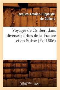 Voyages de Guibert Dans Diverses Parties de La France Et En Suisse (A0/00d.1806)