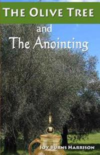 The Olive Tree and the Anointing: Walking in the Ways of God