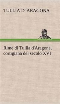 Rime Di Tullia D'Aragona, Cortigiana del Secolo XVI