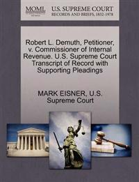 Robert L. Demuth, Petitioner, V. Commissioner of Internal Revenue. U.S. Supreme Court Transcript of Record with Supporting Pleadings