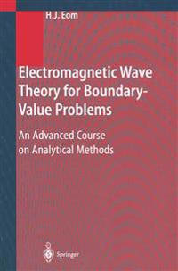 Electromagnetic Wave Theory for Boundary-Value Problems