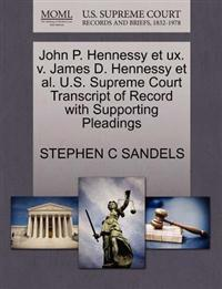 John P. Hennessy Et UX. V. James D. Hennessy et al. U.S. Supreme Court Transcript of Record with Supporting Pleadings