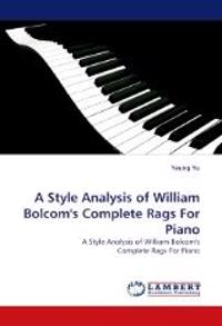 A Style Analysis of William Bolcom's Complete Rags For Piano