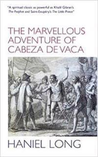 Marvellous Adventure of Cabeza De Vaca